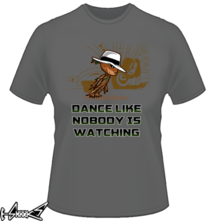 t-shirt #dance like nobody is #watching online