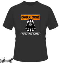 new t-shirt Dark Side had me like