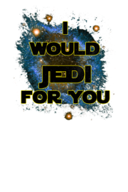 I would jedi for you