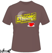 new t-shirt The Aroma is strong with this Beverage