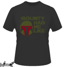 t-shirt Bounty had me like online