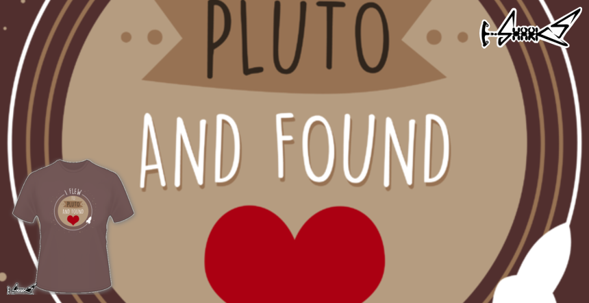 I Flew to Pluto and found Love T-shirts - Designed by: Boggs Nicolas