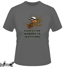 t-shirt Dance Like Nobody is Watching online