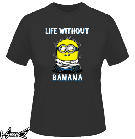 Life without banana