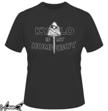 new t-shirt Kylo is my Homeboy