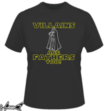 new t-shirt Villains are fathers too!