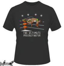 new t-shirt The Ultimate procrastinator