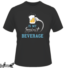 new t-shirt Beer is my spirit beverage