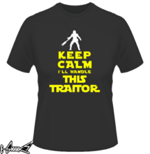 t-shirt Keep calm I'll handle this traitor online