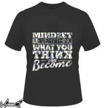 new t-shirt Mindset is Everything