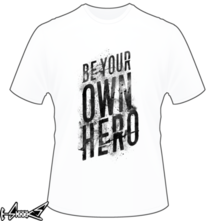 t-shirt Be Your Own Hero online