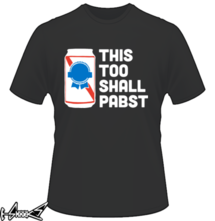 new t-shirt This Too Shall #Pabst